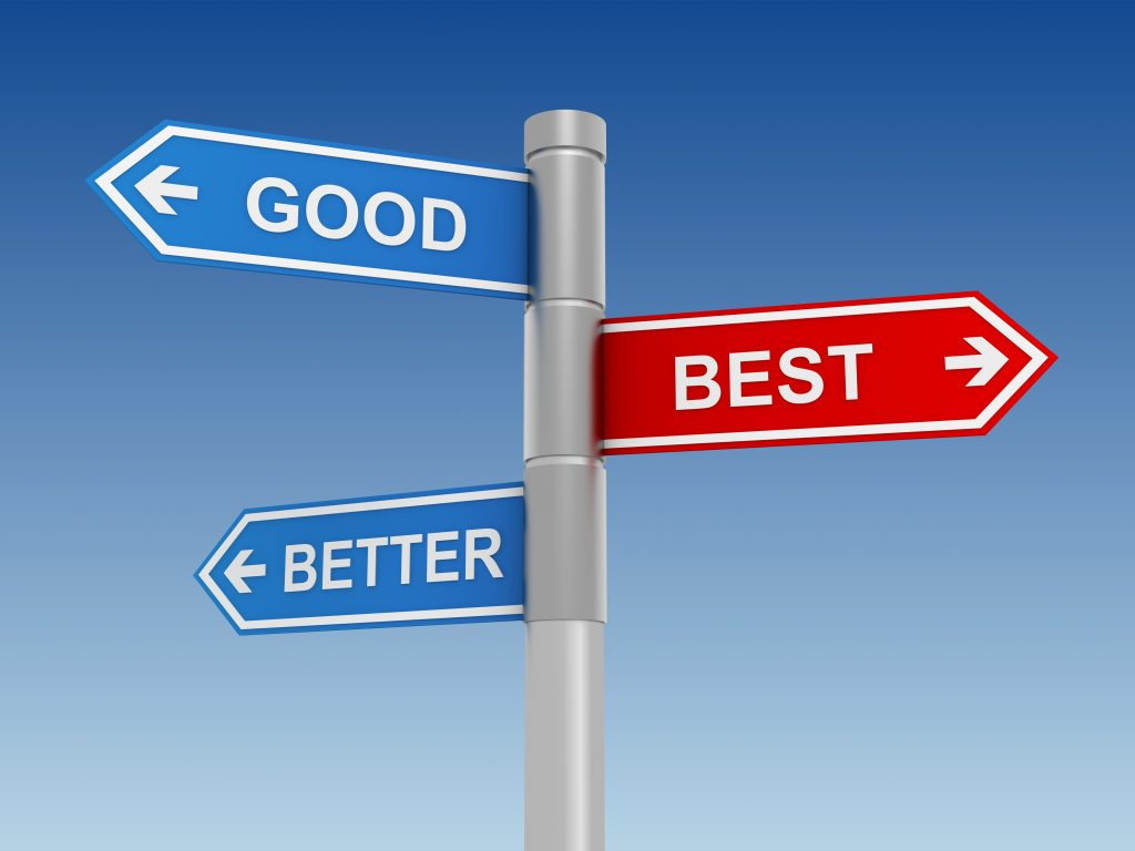 Good vs. Best, and Three Filters to Help Your Life